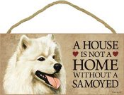 Samojedhund skylt A house is not a home - Great
