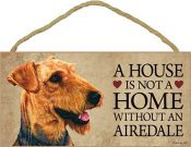 Airedaleterrier skylt A house is not a home - Great