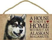Alaskan malamute skylt A house is not a home - Great