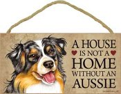 Australian shepherd skylt A house is not a home - Great