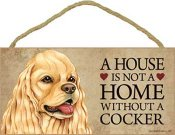 Amerikansk cocker spaniel skylt A house is not a home - Great