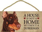 Dobermann skylt A house is not a home - Great
