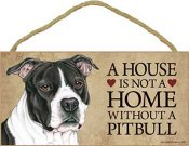 Amerikansk pitbullterrier skylt A house is not a home 1 - Great