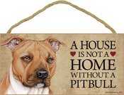 Amerikansk pitbullterrier skylt A house is not a home 2 - Great