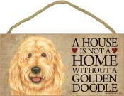 Goldendoodle skylt A house is not a home - Great
