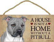 Amerikansk pitbullterrier skylt A house is not a home 3 - Great
