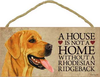 Rhodesian ridgeback skylt A house is not a home - Great