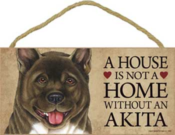 American akita skylt A house is not a home - Great
