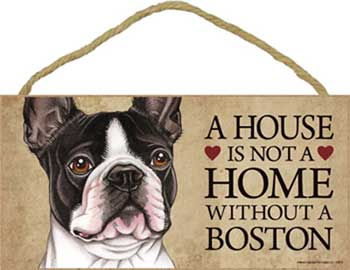 Bostonterrier skylt A house is not a home - Great