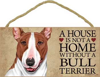 Bullterrier skylt A house is not a home 1 - Great