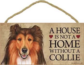 Collie- skylt A house is not a home - Great
