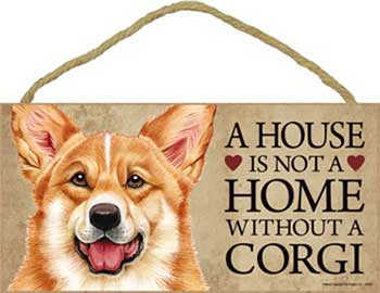 Welsh corgi pembroke skylt A house is not a home - Great