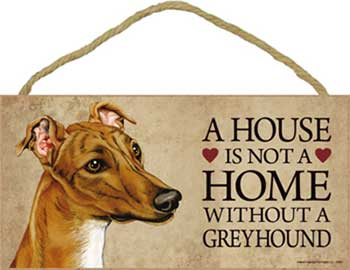 Greyhound skylt A house is not a home - Great