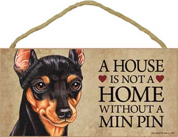 Dvärgpinscher skylt A house is not a home - Great