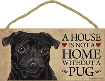 Mops skylt A house is not a home 1 - Great