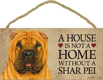 Shar pei skylt A house is not a home - Great