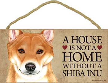 Shiba skylt A house is not a home - Great