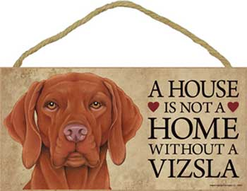 Ungersk vizsla skylt A house is not a home - Great